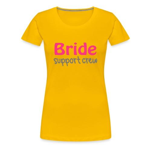 Classic Girly T - Bride Support Crew - Women's Premium T-Shirt