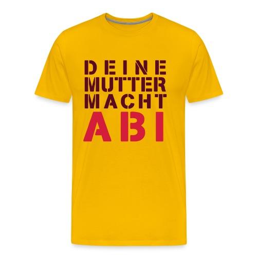 T-Shirt Deine Mudda macht Abi - Männer Premium T-Shirt