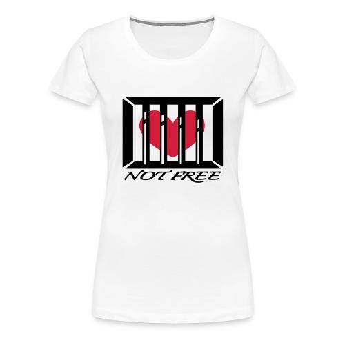 Not free - Premium T-skjorte for kvinner