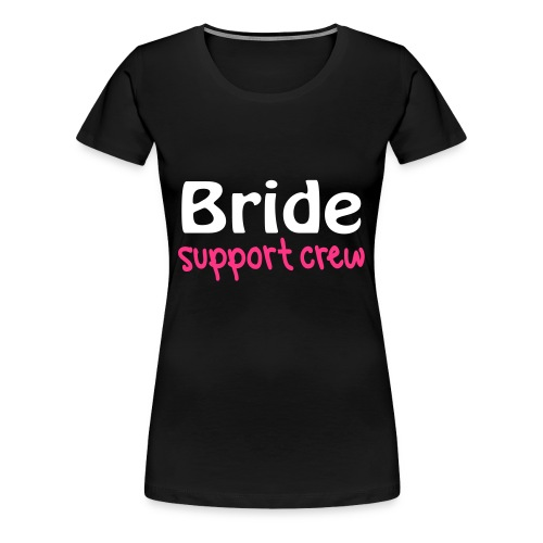 Elsie's Bride Support Crew Top (GLOW IN DARK) - Women's Premium T-Shirt