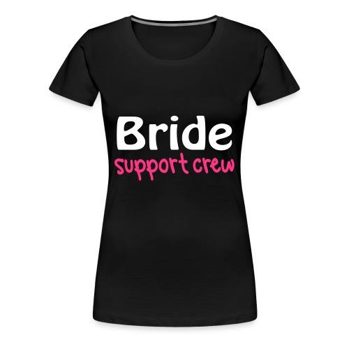 Elsie's Bride Support Crew Top (GLOW IN DARK) - Women's Premium T-Shirt