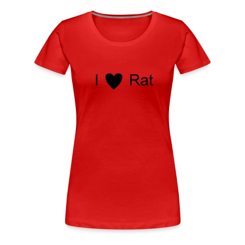 I Love Rat - Women's Premium T-Shirt
