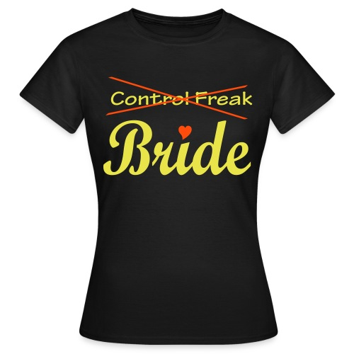 Elsie's Control Freak (BRIDE) - Women's T-Shirt