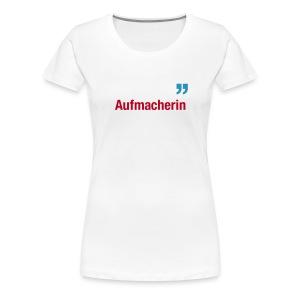 Aufmacherin - Frauen Premium T-Shirt