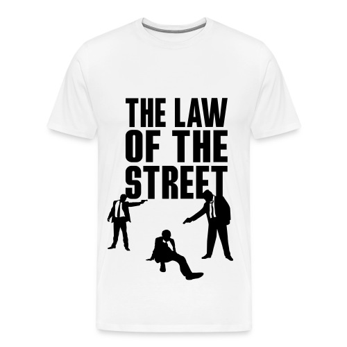 The law of the street - T-shirt Premium Homme