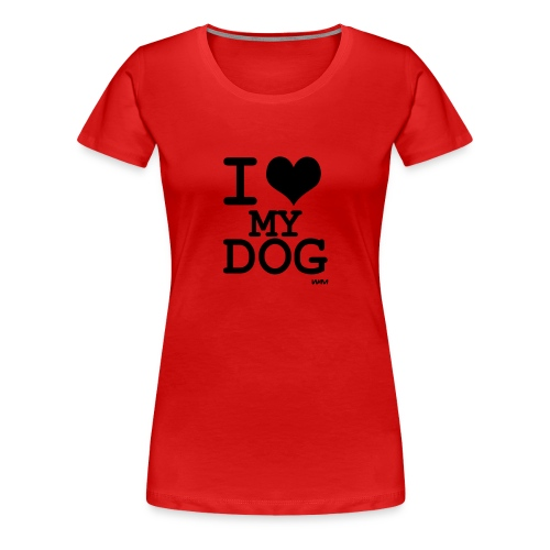 Camiseta I love my dog - Camiseta premium mujer