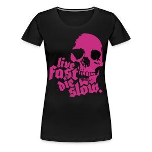 die - Frauen Premium T-Shirt