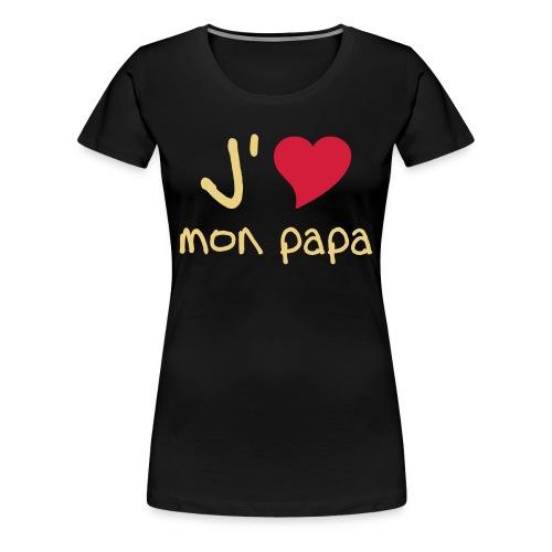 Ik hou van papa - Vrouwen Premium T-shirt