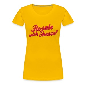 Royale with Cheese! - Vrouwen Premium T-shirt