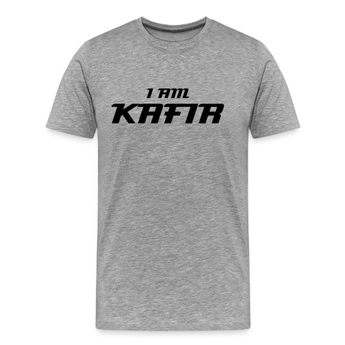 I am Kafir - Men's Premium T-Shirt