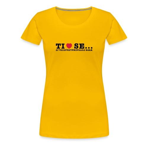 Tshirt rosa Ti amo se - Maglietta Premium da donna