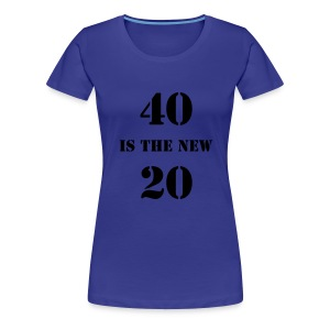 40 is the new.... - aqua - Women's Premium T-Shirt