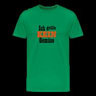 T-Shirts ~ Männer Premium T-Shirt ~ Ich Grille KEIN Gemüse