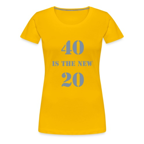 40 is the new.... - pink - Women's Premium T-Shirt