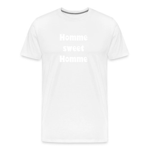 Homme sweet Homme! - T-shirt Premium Homme
