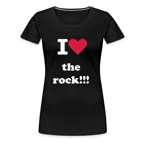 I LOVE the Rock  - T-shirt Premium Femme