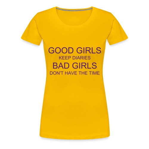 GOOD GIRLS BAD GIRLS - Women's Premium T-Shirt