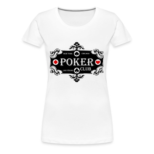 POKER FOR GIRL - T-shirt Premium Femme