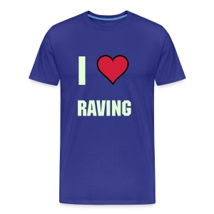 I Love Raving - Men's Premium T-Shirt