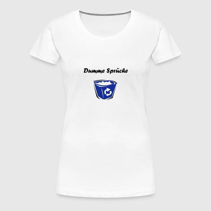 dumme Sprueche T Shirt