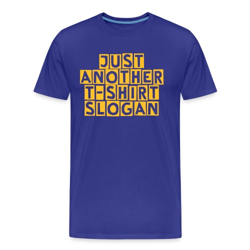 slogan - Men's Premium T-Shirt