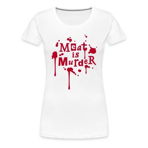 Womens Shirt 'Meat is Murder' W - Frauen Premium T-Shirt