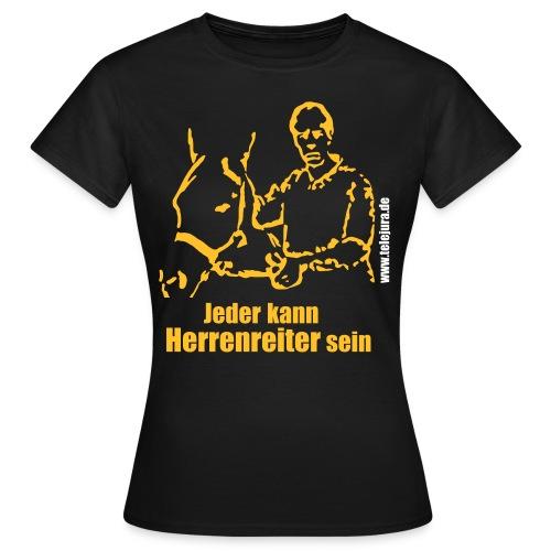 Jeder kann Herrenreiter sein - Chocolate (w) - Frauen T-Shirt