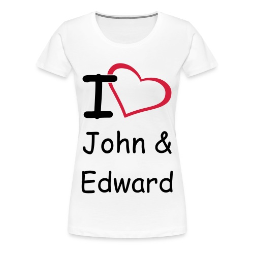 I Love John & Edward Womans - Women's Premium T-Shirt