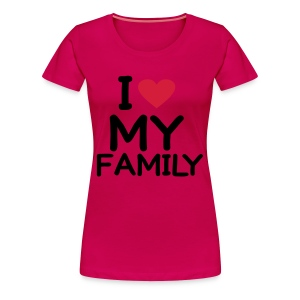 tee-shirt rose  I love my family - T-shirt Premium Femme