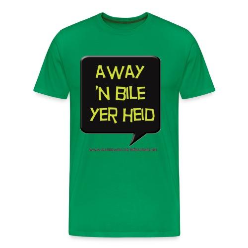 Away 'n Bile Yer Heid - Men's Premium T-Shirt