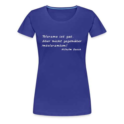 Wilhelm Busch  Damen T  Shirt: Toleranz - Frauen Premium T-Shirt
