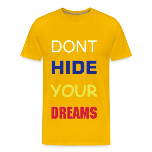Dont hide your dreams - Premium-T-shirt herr