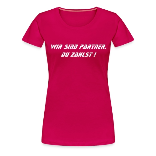 Happy Hour Du zahlst! - GirlieShirt - Frauen Premium T-Shirt