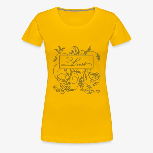 LUST - Girlie - Gold - Frauen Premium T-Shirt