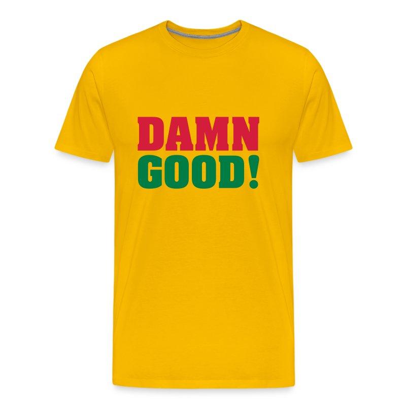 DAMN GOOD! - Mannen Premium T-shirt
