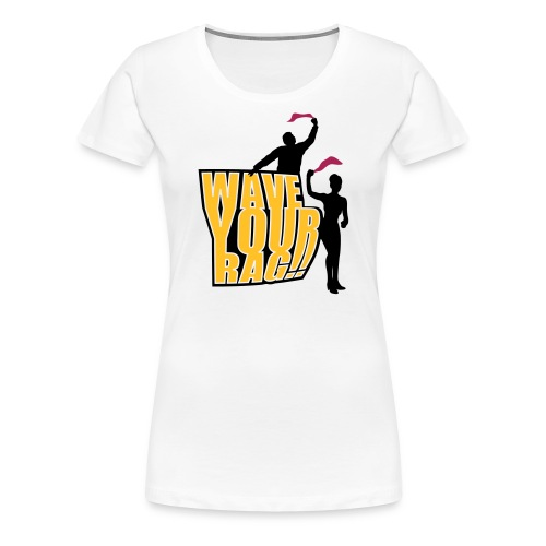 Wave your Rag - Frauen Premium T-Shirt