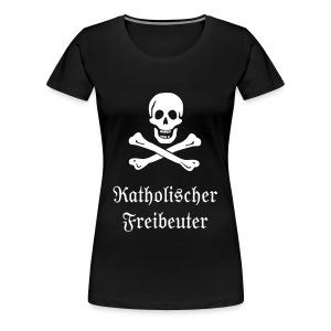 Katholischer Freibeuter (Girlie) - Frauen Premium T-Shirt