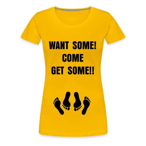 want some - Women's Premium T-Shirt