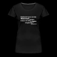 T-Shirts ~ Frauen Premium T-Shirt ~ Wahrheit Girlie Shirt
