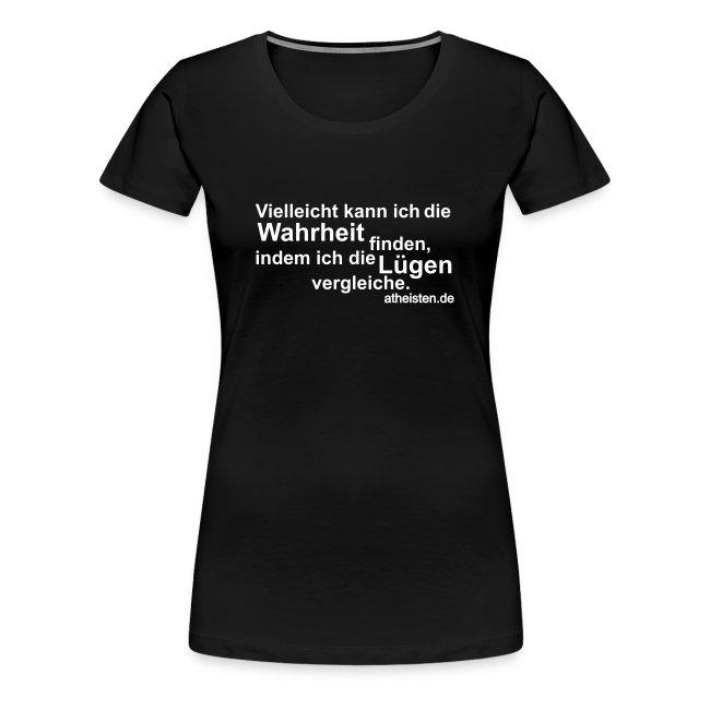 Wahrheit Girlie Shirt