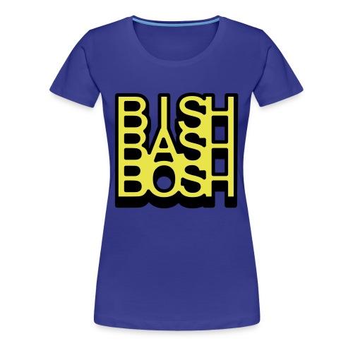 bish bash bosh women's tee - Women's Premium T-Shirt