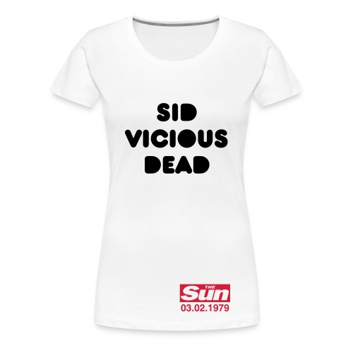 Sid Vicious Dead - Women's Premium T-Shirt
