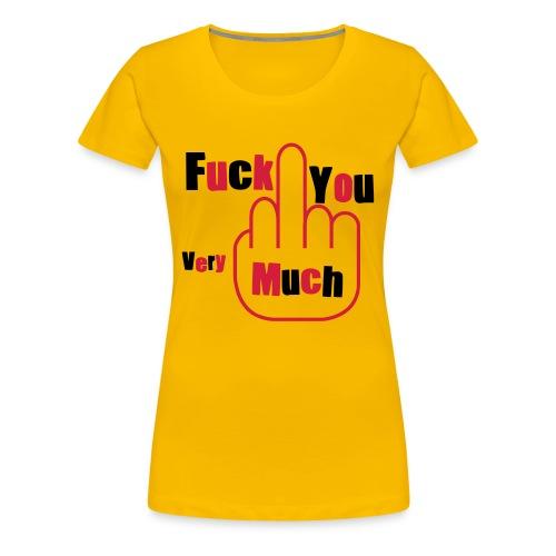 fuck great shirt - Maglietta Premium da donna
