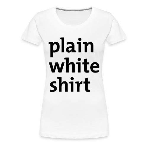 Plain White Shirt - Premium T-skjorte for kvinner