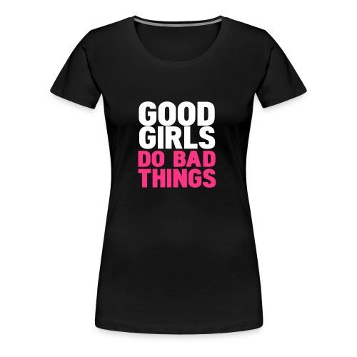 Good girls - T-shirt Premium Femme