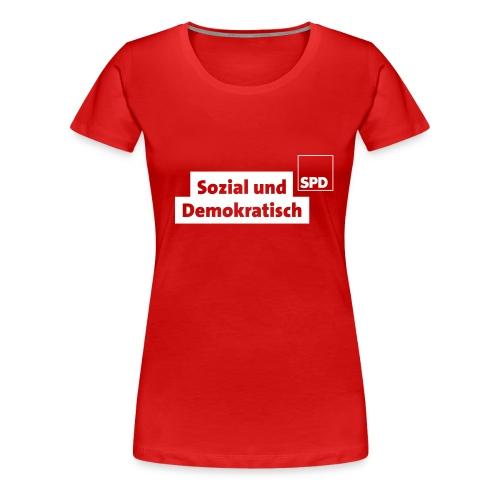 SPD Girlie-Shirt Sozial und Demokratisch - Frauen Premium T-Shirt