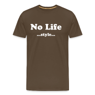 Tee shirts ~ T-shirt Premium Homme ~ No Life style Marron