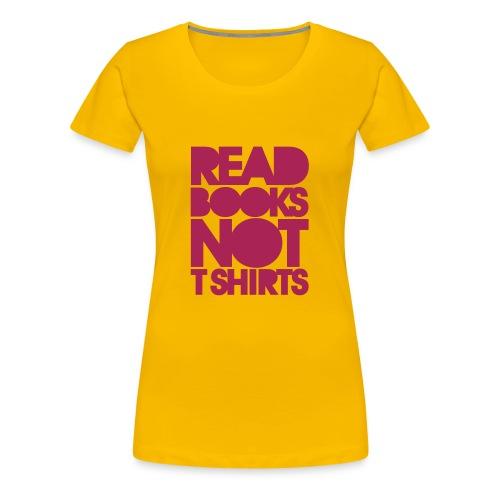 Read book not T Shirts - Women's Premium T-Shirt