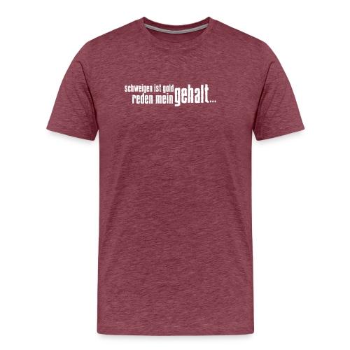 reden ist... - Männer Premium T-Shirt