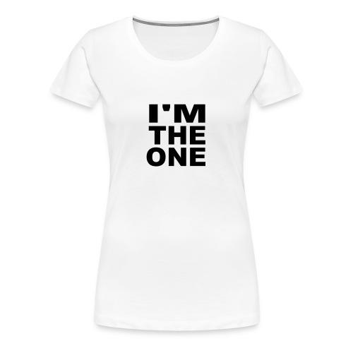 Tee-shirt I'm the one - T-shirt Premium Femme